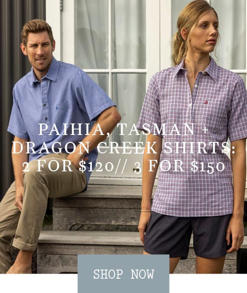 Paihia, Tasman + Dragon Creek Shirts: 2 for $120 or 3 for $150